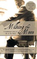 Milking the Moon: A Southerner's Story of Life on This Planet (Hardback)