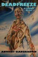 Deadfreeze: A Zombie Novel (Paperback)