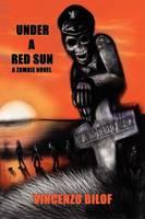 Under A Red Sun: A Zombie Novel (Paperback)