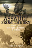 Assault from the Sky: U.S Marine Corps Helicopter Operations in Vietnam (Hardback)