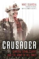 Crusader: General Donn Starry and the Army of His Times (Hardback)