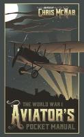 The World War I Aviator's Pocket Manual - Pocket Manual (Hardback)