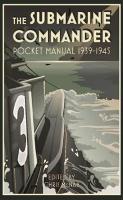 The Submarine Commander Pocket Manual 1939-1945 - Pocket Manual (Hardback)