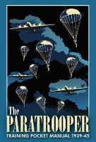 The Paratrooper Training Pocket Manual 1939-1945 - Pocket Manual (Hardback)