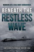 Beneath the Restless Wave: Memoirs of a Cold War Submariner (Hardback)