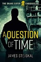 A Question of Time: A Cold War Spy Thriller - The Snake Eater Chronicles (Hardback)