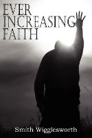 Ever Increasing Faith (Paperback)