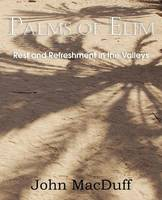 Palms of Elim, Rest and Refreshment in the Valleys (Paperback)
