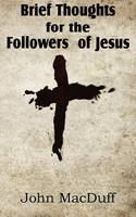 Brief Thoughts for the Followers of Jesus (Paperback)