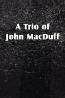 A Trio of John Macduff (Paperback)