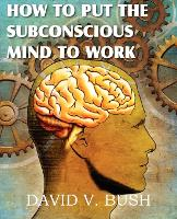 How to Put the Subconscious Mind to Work (Paperback)