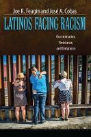 Latinos Facing Racism: Discrimination, Resistance, and Endurance (Hardback)