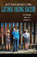 Latinos Facing Racism: Discrimination, Resistance, and Endurance (Paperback)