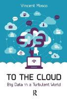 To the Cloud: Big Data in a Turbulent World (Hardback)