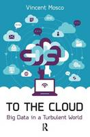 To the Cloud: Big Data in a Turbulent World (Paperback)