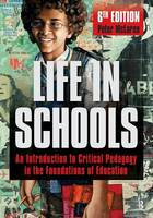 Life in Schools: An Introduction to Critical Pedagogy in the Foundations of Education (Paperback)
