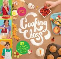 Cooking Class: 57 Fun Recipes Kids Will Love to Make (and Eat!) (Spiral bound)