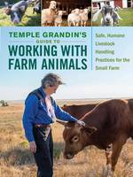 Temple Grandins Guide to Working with Farm Animals (Paperback)