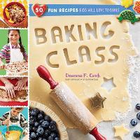 Baking Class: 50 Fun Recipes Kids Will Love to Bake (Spiral bound)