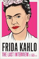 Frida Kahlo: The Last Interview (Paperback)