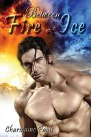 Between Fire and Ice (Paperback)