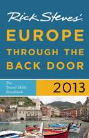 Rick Steves' Europe Through the Back Door 2013 (Paperback)