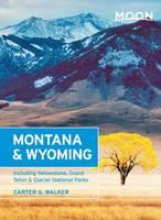 Moon Montana & Wyoming (2nd ed): Including Yellowstone, Grand Teton & Glacier National Parks (Paperback)