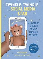 Twinkle, Twinkle, Social Media Star: An Internet Fairytale of Fame, Fortune and Followers (Hardback)