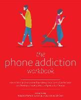 The Phone Addiction Workbook
