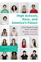 High Schools, Race and America's Future: What Students Can Teach Us About Morality, Diversity and Community (Paperback)