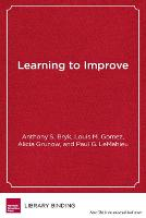 Learning To Improve: How America's Schools Can Get Better at Getting Better (Hardback)