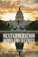 Next-Generation Homeland Security: Network Federalism and the Course to National Preparedness (Paperback)