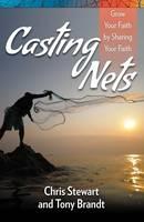 Casting Nets: Grow Your Faith by Sharing Your Faith (Paperback)