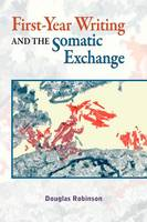 First-Year Writing and the Somatic Exchange (Paperback)