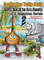 Henry the Tulip Bulb Gets Back to His Roots in St. Augustine, Florida (Hardback)