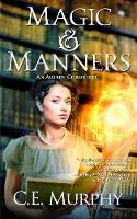 Magic and Manners: An austen chronicle (Paperback)