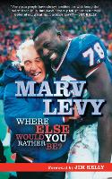 Marv Levy: Where Else Would You Rather Be? (Paperback)