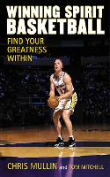 Winning Spirit Basketball: Find Your Greatness Within (Hardback)