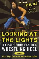 Looking at the Lights: My Path from Fan to a Wrestling Heel (Hardback)