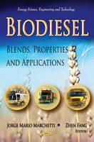 Biodiesel: Blends, Properties & Applications (Hardback)
