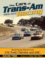 The Cars of Trans-Am Racing: 1966-1972 (Paperback)