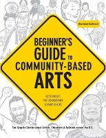 Beginner's Guide to Community-Based Arts, 2nd Edition (Paperback)