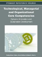 Technological, Managerial and Organizational Core Competencies: Dynamic Innovation and Sustainable Development (Hardback)