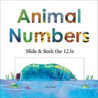 Animal Numbers: Slide & Seek the 123s (Board book)