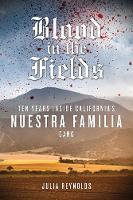 Blood in the Fields: Ten Years Inside California's Nuestra Familia Gang (Paperback)