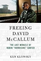 "Freeing David McCallum: The Last Miracle of Rubin ""Hurricane"" Carter (Paperback)"