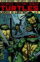 Teenage Mutant Ninja Turtles Volume 1 Change Is Constant (Paperback)