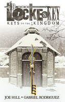Locke & Key: Locke & Key, Vol. 4 Keys To The Kingdom Keys to the Kingdom Volume 4