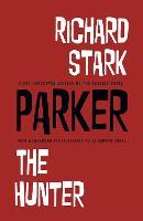 Richard Stark's Parker: The Hunter - Parker (Hardback)