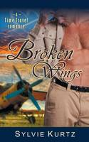 Broken Wings (a Time Travel Romance) (Paperback)